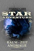 eBook: Raum-Zeit Anomalie (STAR ADVENTURE 9)