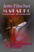 eBook: Das sterbende Schiff (MATARKO 9)