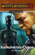 eBook: BattleTech 30: Kalkuliertes Chaos