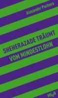 eBook: Sheherazade träumt vom Mindestlohn