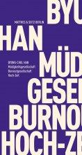 eBook: Müdigkeitsgesellschaft Burnoutgesellschaft Hoch-Zeit
