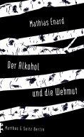 eBook: Der Alkohol und die Wehmut