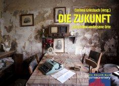 eBook: DIE ZUKUNFT und andere verlassene Orte