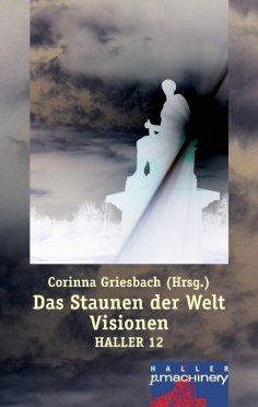 eBook: Haller 12 - Das Staunen der Welt. Visionen