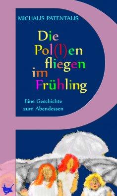eBook: Die Pol(l)en fliegen im Frühling