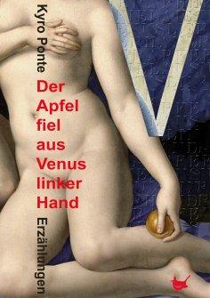 eBook: Der Apfel fiel aus Venus linker Hand