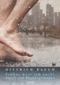 eBook: Früher wäre ich nackt durch den Regen gelaufen