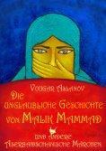 eBook: Die unglaubliche Geschichte von Malik Mammad und andere aserbaidschanische Märchen