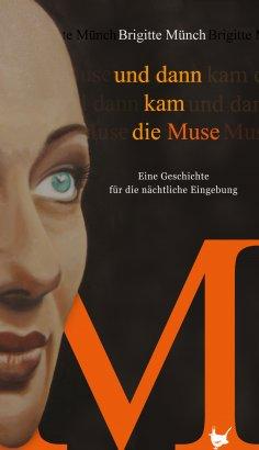 eBook: Und dann kam die Muse