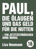 ebook: Paul, die Ölaugen und das Geld für die Nutten
