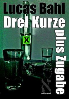 eBook: Drei Kurze plus Zugabe