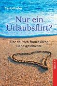 eBook: Nur ein Urlaubsflirt?