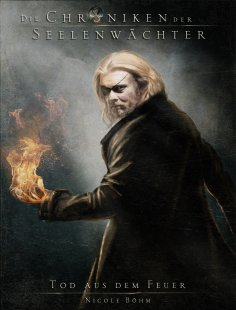 eBook: Die Chroniken der Seelenwächter - Band 7: Tod aus dem Feuer (Urban Fantasy)
