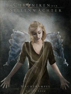eBook: Die Chroniken der Seelenwächter - Band 8: Machtkämpfe (Urban Fantasy)