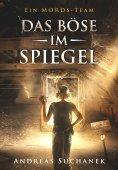 ebook: Ein MORDs-Team - Band 8: Das Böse im Spiegel (All-Age Krimi)
