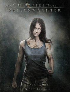 eBook: Die Chroniken der Seelenwächter - Band 11: Bruderkampf (Urban Fantasy)