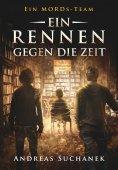 eBook: Ein MORDs-Team - Band 10: Ein Rennen gegen die Zeit (All-Age Krimi)