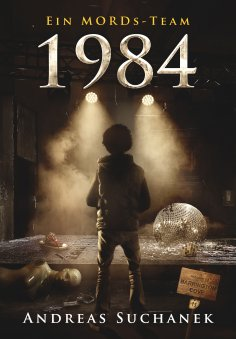 eBook: Ein MORDs-Team - Band 11: 1984 (All-Age Krimi)
