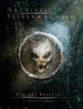 eBook: Die Archive der Seelenwächter: Weg des Kriegers (Urban Fantasy)