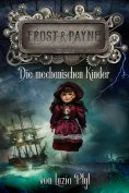 ebook: Frost & Payne - Band 2: Die mechanischen Kinder (Steampunk)