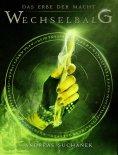 eBook: Das Erbe der Macht - Band 3: Wechselbalg (Urban Fantasy)