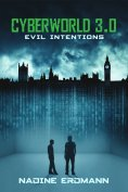 eBook: CyberWorld 3.0: Evil Intentions