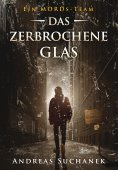 ebook: Ein MORDs-Team - Band 15: Das zerbrochene Glas (All-Age Krimi)