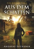 ebook: Ein MORDs-Team - Band 16: Aus dem Schatten (All-Age Krimi)