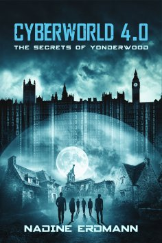 eBook: CyberWorld 4.0: The Secrets Of Yonderwood