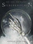 ebook: Das Erbe der Macht - Band 9: Silberknochen (Urban Fantasy)