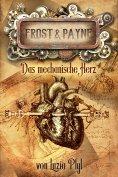 ebook: Frost & Payne - Band 12: Das mechanische Herz