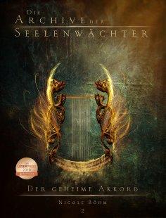eBook: Die Archive der Seelenwächter 2 - Der geheime Akkord