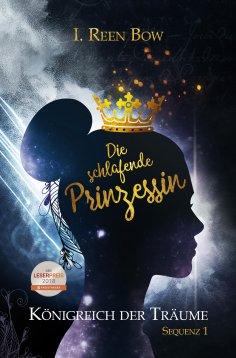 ebook: Königreich der Träume - Sequenz 1: Die schlafende Prinzessin