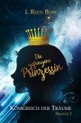 ebook: Königreich der Träume - Sequenz 2: Die gefangene Prinzessin