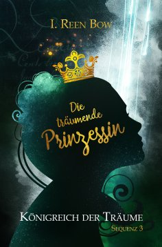 eBook: Königreich der Träume - Sequenz 3: Die träumende Prinzessin