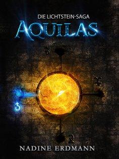 eBook: Die Lichtstein-Saga 1: Aquilas