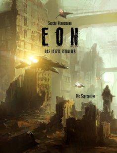 ebook: Eon - Das letzte Zeitalter - Band 6: Die Segregation