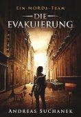 ebook: Ein MORDs-Team - Band 22: Die Evakuierung