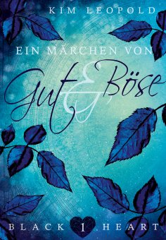 eBook: Black Heart - Band 1: Ein Märchen von Gut und Böse