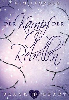 ebook: Black Heart - Band 10: Der Kampf der Rebellen