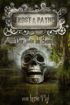 eBook: Frost & Payne - Band 14: Der Tote im Sumpf