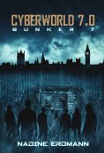 eBook: CyberWorld 7.0: Bunker 7