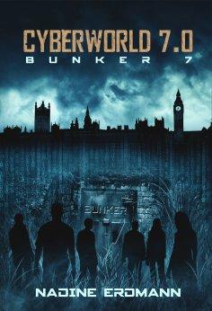 eBook: CyberWorld 7.0: Bunker 7