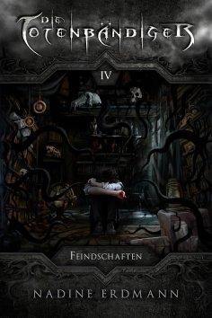 eBook: Die Totenbändiger - Band 4: Feindschaften