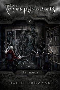 eBook: Die Totenbändiger - Band 5: Hinterhalt