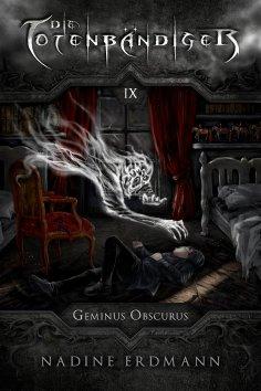 eBook: Die Totenbändiger - Band 9: Geminus Obscurus