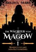 eBook: Die Wächter von Magow - Band 1: Rendezvous mit dem Rattenkönig