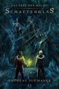 eBook: Das Erbe der Macht - Band 25: Schattenglas