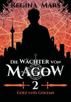 eBook: Die Wächter von Magow - Band 2: Golf und Golems