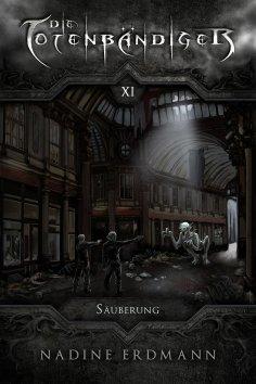 eBook: Die Totenbändiger - Band 11: Säuberung